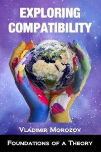 Vladimir Morozov. (2014) Exploring Compartibility (Совместимость социально-экономических систем)  / ISBN: 978-5-91292-152-0